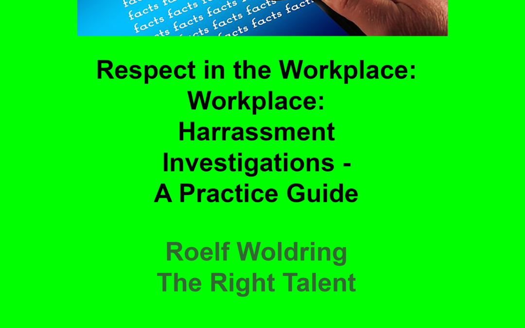Respect in the Workplace: Harassment Investigations – A Practice Guide